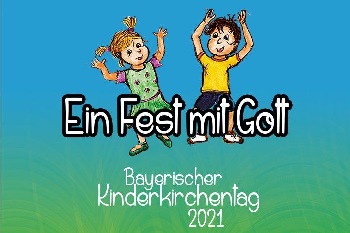 """Logo Bayerischer Kinderkirchentag 2021 mit Motto """"Ein Fest mit Gott"""""""