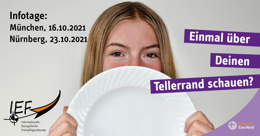 """Plakat der Aktion """"Einmal über Deinen Tellerrand schauen?"""". Eine Frau hält einen Teller vor das Gesicht und kann gerade so darüber hinweg sehen. Der Infotag dazu findet in Nürnberg am 23.10.201 statt. Es handelt sich um eine Aktion von Mission EineWelt und dem Programm IEF."""
